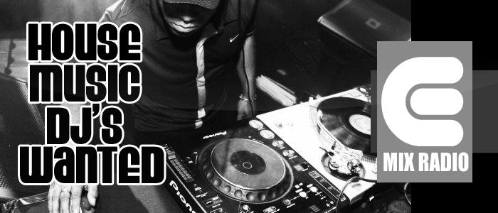 Emix Radio House Music Dj's Wanted